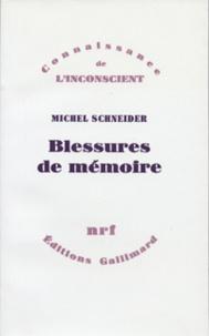 Michel Schneider - Blessures de mémoire.