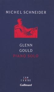 Michel Schneider - Glen Gould pianon solo.