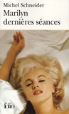 Michel Schneider - Marilyn - Dernières séances.