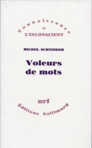 Michel Schneider - Voleurs de mots - Essai sur le plagiat, la psychanalyse et la pensée.