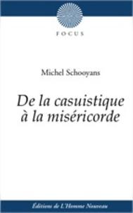 Michel Schooyans - De la casuistique à la miséricorde.
