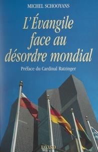 Michel Schooyans et Joseph Ratzinger - L'Évangile face au désordre mondial.