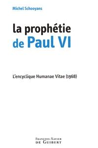 Michel Schooyans - La prophétie de Paul VI - L'encyclique Humanae Vitae (1968).