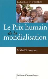 Michel Schooyans - Le prix humain de la mondialisation.