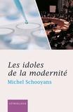 Michel Schooyans - Les idoles de la modernité.