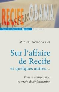 Michel Schooyans - Sur l'affaire de recife et quelques autres... - Fausse compassion et vraie désinformation.