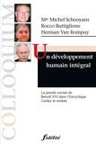 Michel Schooyans et Rocco Buttiglione - Un développement humain intégral - La pensée sociale de Benoît XVI dans l'Encyclique Caritas in Veritate.