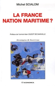 Michel Scialom - La France nation maritime ?.