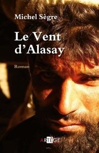 Michel Sègre - Le Vent d'Alasay.