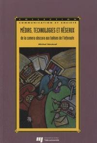 Michel Sénécal - Médias, technologie et réseaux - De la camera obscura aux balises de l'inforoute.