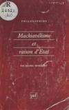 Michel Senellart - Machiavélisme et raison d'état - XIIe-XVIIIe siècle....
