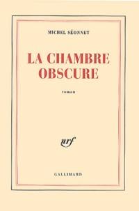 Michel Séonnet - La chambre obscure.