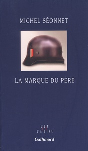 Michel Séonnet - La marque du père.