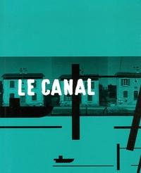 Michel Séonnet et Olivier Pasquiers - Le canal - De la Marne à la Saône.