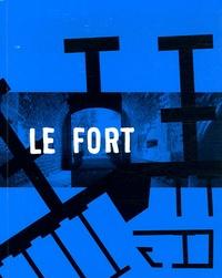 Michel Séonnet et Olivier Pasquiers - Le Fort - Cognelot fort sans guerre.