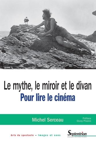 Le mythe, le miroir et le divan. Pour lire le cinéma