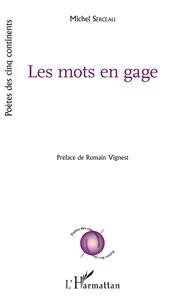 Michel Serceau - Les mots en gage.