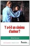 Michel Serceau - Y a-t-il un cinéma d'auteur ?.