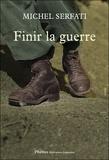 Michel Serfati - Finir la guerre.