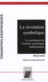 Michel Serfati - La révolution symbolique - La constitution de l'ériture symbolique mathématique.