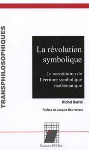 La révolution symbolique - La constitution de lériture symbolique mathématique.pdf
