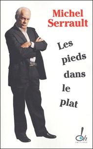 Michel Serrault - Les pieds dans le plat - Journal 2003-2004.