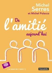 Michel Serres - De l'amitié, aujourd'hui.