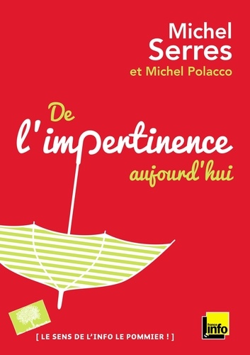 Michel Serres et Michel Polacco - De l'impertinence, aujourd'hui.