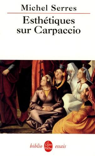 Michel Serres - Esthétiques sur Carpaccio.