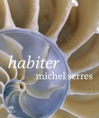 Michel Serres - Habiter.