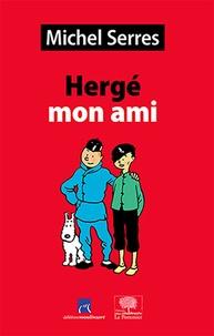 Michel Serres - Hergé, mon ami - Etudes et portrait.