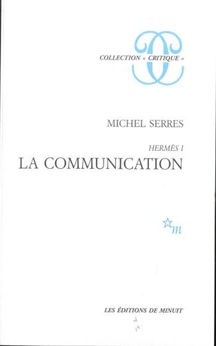 Michel Serres - Hermès - Tome 1, La communication.