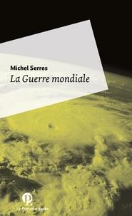 Michel Serres - La Guerre mondiale.