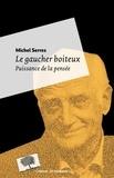 Michel Serres - Le gaucher boîteux.