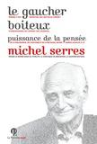 Michel Serres - Le gaucher boiteux.