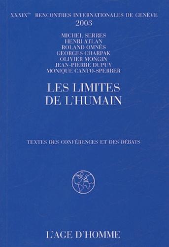 Michel Serres et Henri Atlan - Les limites de l'humain - XXXIXe rencontres internatinales de Genève, 2003.