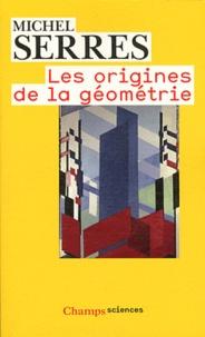 Michel Serres - Les origines de la géométrie - Tiers livre des fondations.