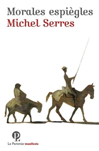 Morales espiègles - Michel Serres - Format PDF - 9782746518841 - 5,49 €