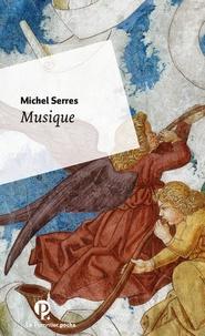 Michel Serres - Musique.