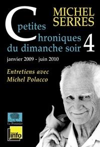 Michel Serres et Michel Polacco - Petites Chroniques du dimanche soir (Tome 4).