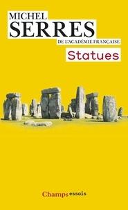 Michel Serres - Statues - Le second livre des fondations.