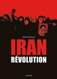 Michel Setboun et David Alliot - Iran : La Révolution.