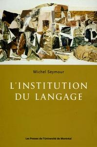 Michel Seymour - L'institution du langage.