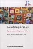 Michel Seymour et Jérôme Gosselin-Tapp - La nation pluraliste - Repenser la diversité religieuse au Québec.