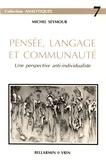 Michel Seymour - Pensée, langage et communauté - Une perspective anti-individualiste.