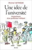 Michel Seymour - Une idée de l'université.
