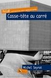 Michel Seyrat - Casse-tête au carré.