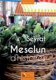 Michel Seyrat - Mesclun d'histoires.