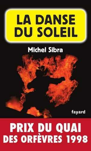 La Danse du soleil. Prix du quai des orfèvres 1998