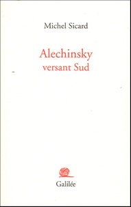 Michel Sicard - Alechinsky versant Sud.